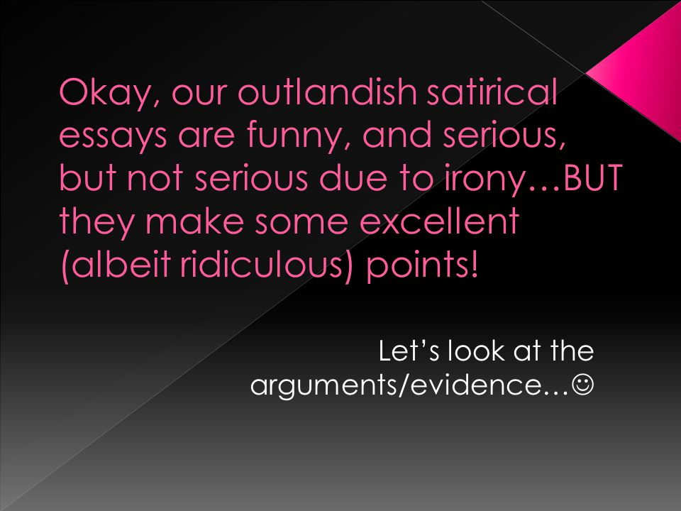 Let's look at the arguments/evidence…