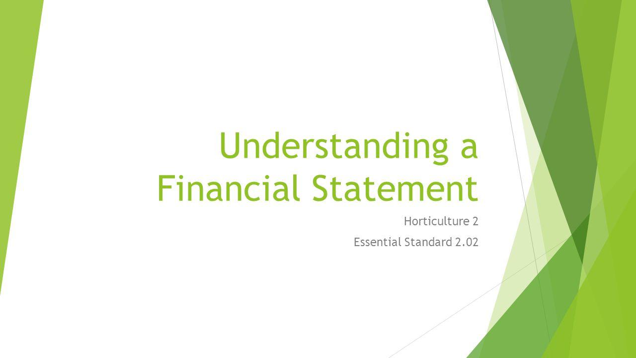 Understanding a Financial Statement Horticulture 2 Essential Standard 2.02