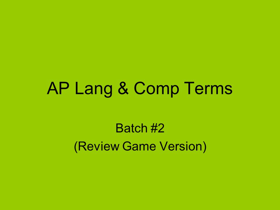 AP Lang & Comp Terms Batch #2 (Review Game Version)