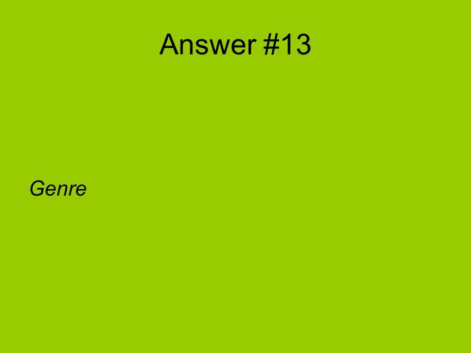 Answer #13 Genre