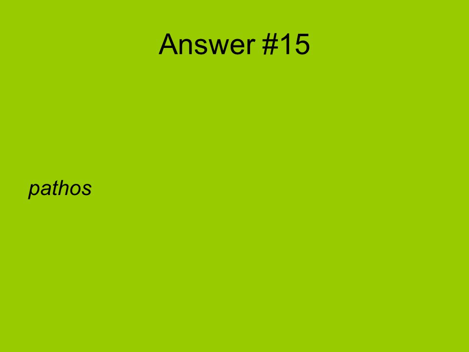 Answer #15 pathos