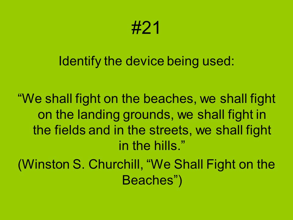 "#21 Identify the device being used: ""We shall fight on the beaches, we shall fight on the landing grounds, we shall fight in the fields and in the str"