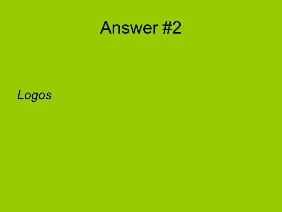 Answer #2 Logos