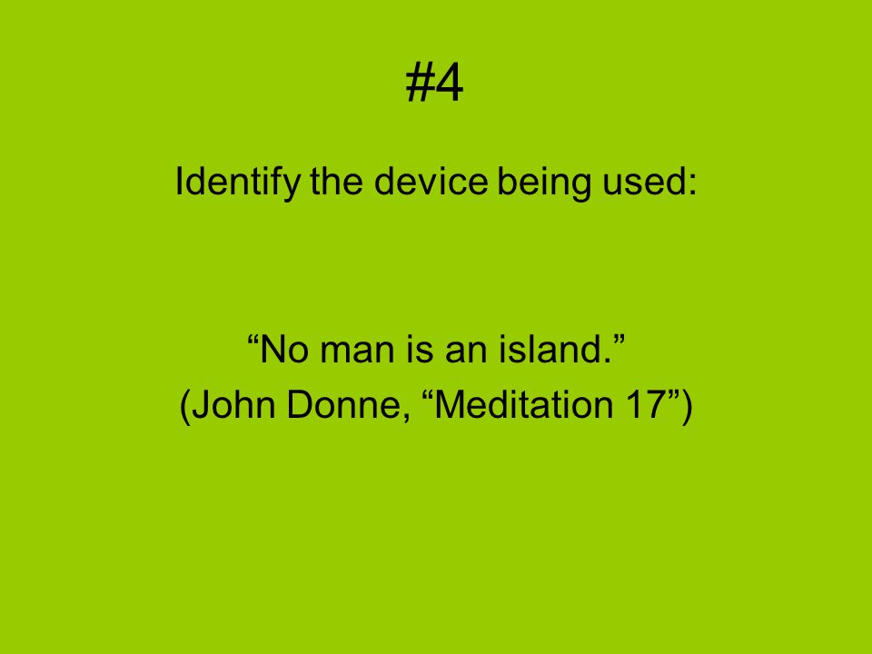 "#4 Identify the device being used: ""No man is an island."" (John Donne, ""Meditation 17"")"