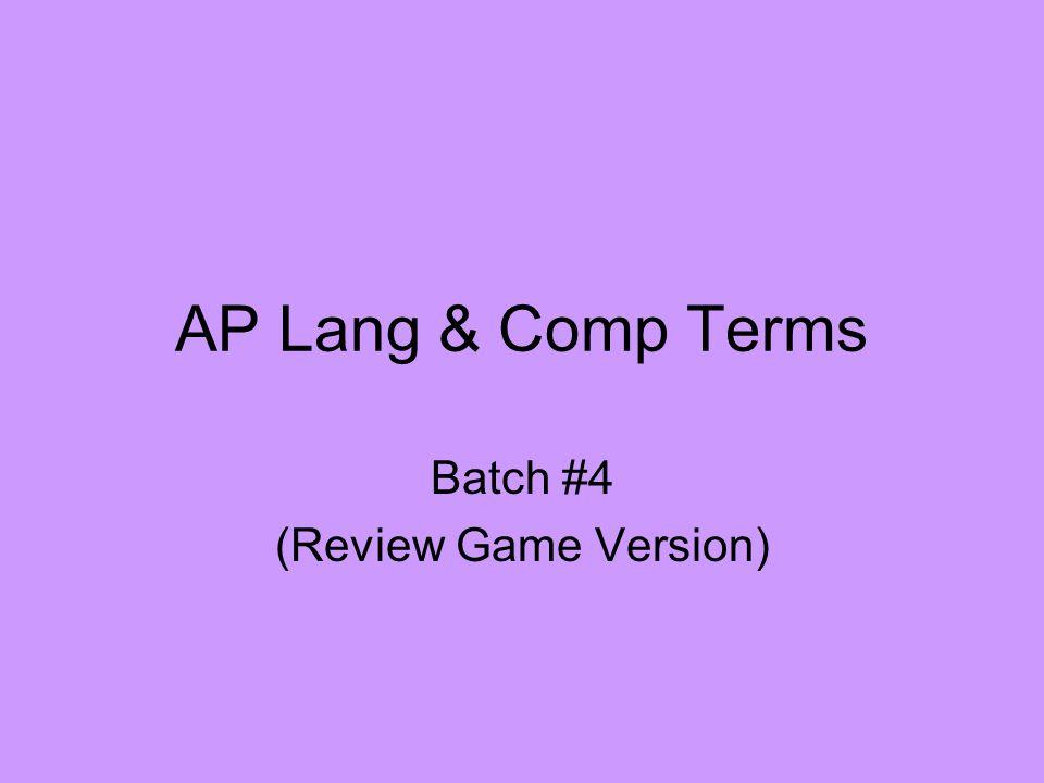 AP Lang & Comp Terms Batch #4 (Review Game Version)