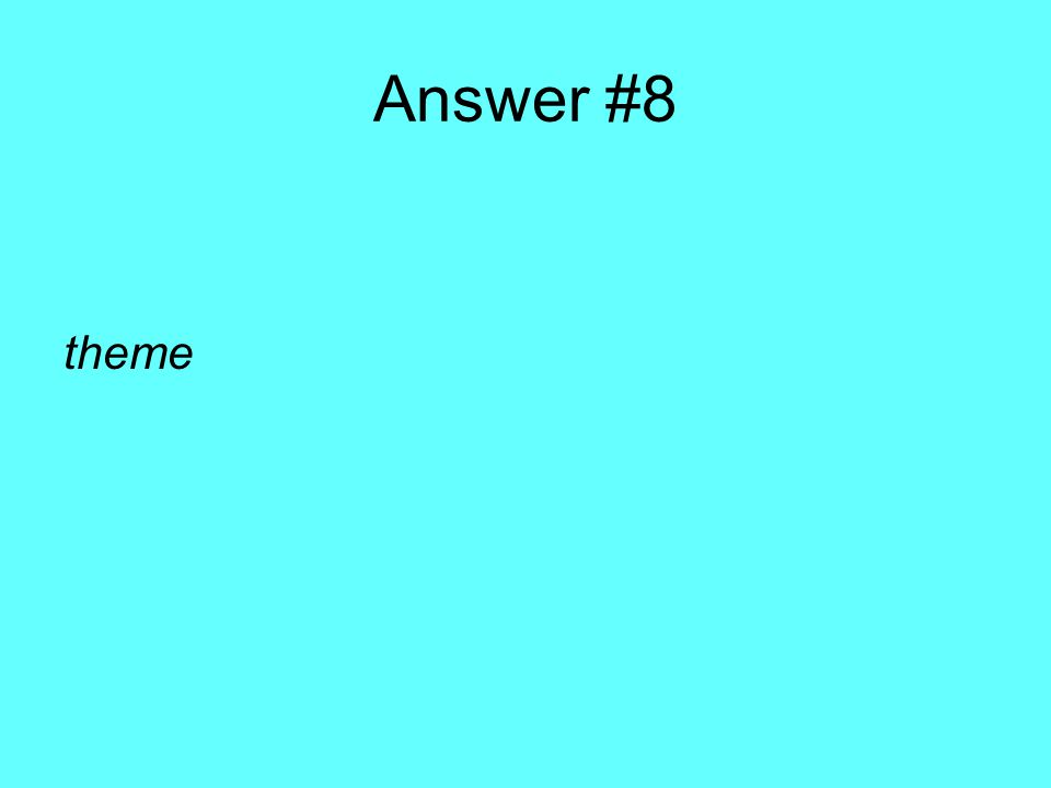 Answer #8 theme