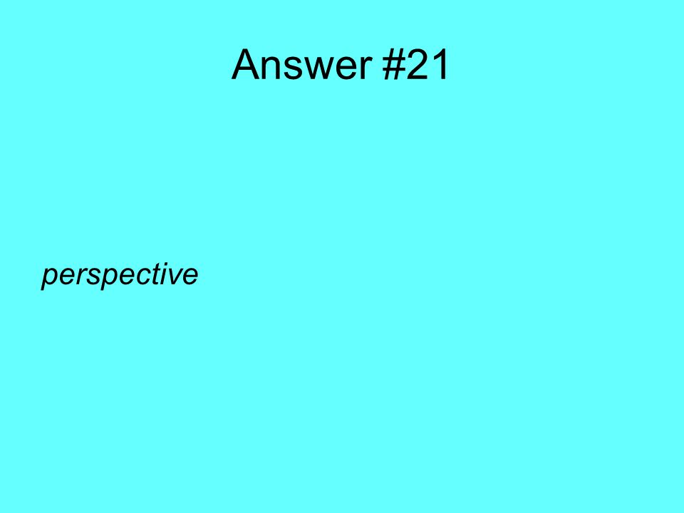 Answer #21 perspective
