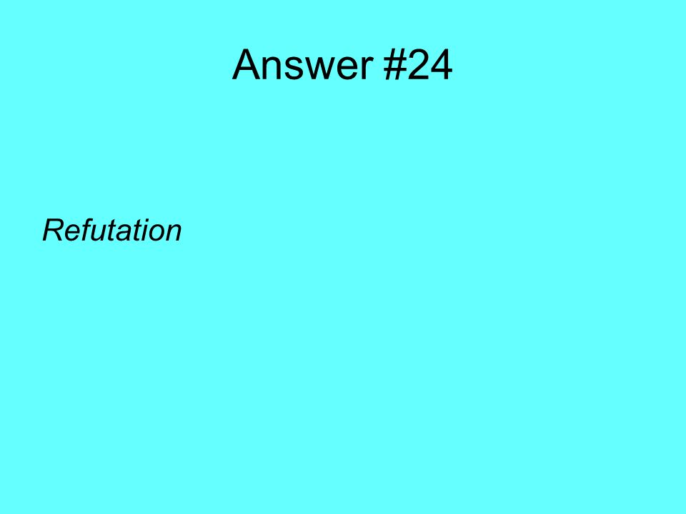 Answer #24 Refutation