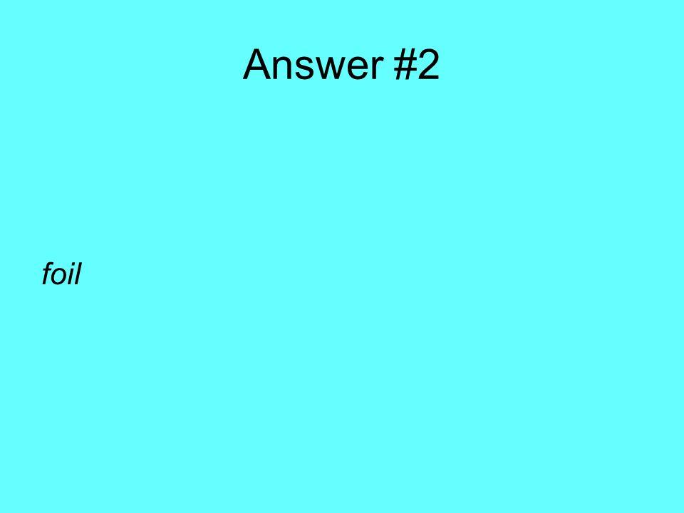 Answer #2 foil