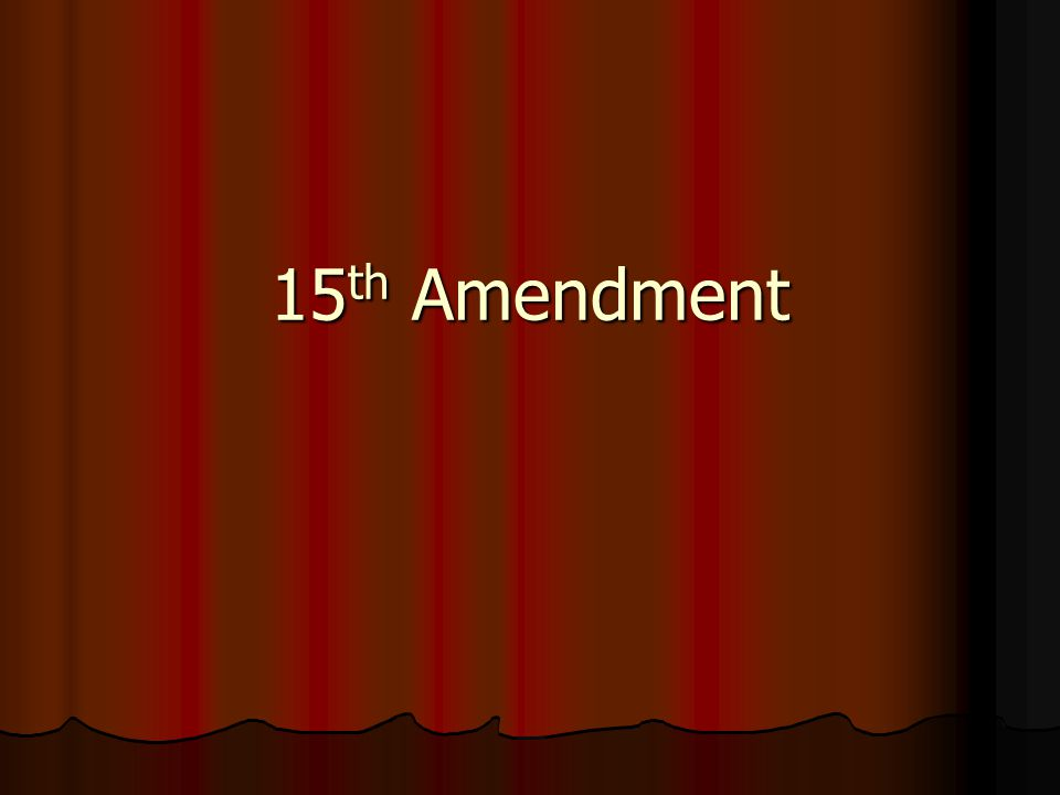 15 th Amendment