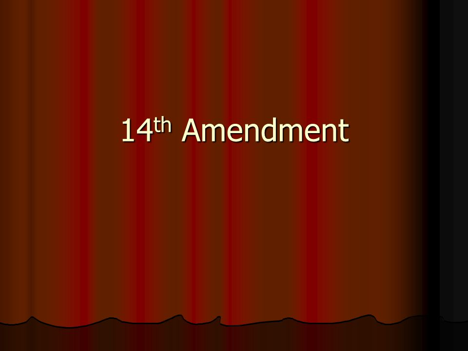 14 th Amendment