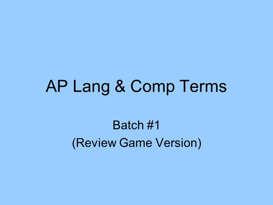 AP Lang & Comp Terms Batch #1 (Review Game Version)