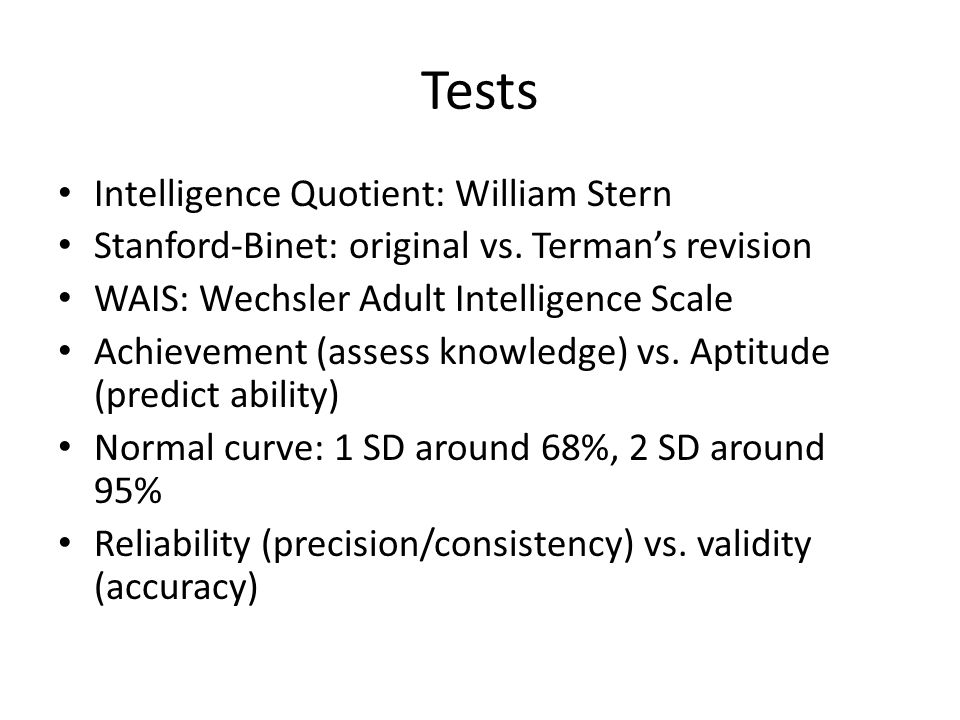Intellectual disability Also known as mental retardation (in a less politically correct world) Two standard deviations (<70) = intellectual disability Severe: <35 Learning disability: achievement test scores are two SD lower than IQ in a subject.