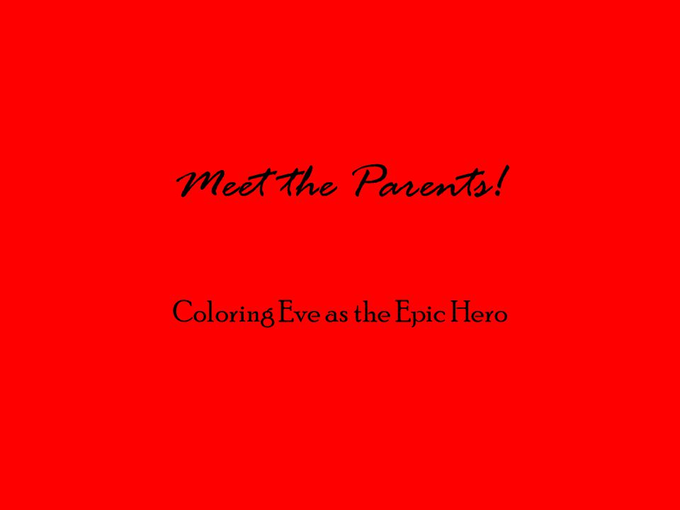 Meet the Parents! Coloring Eve as the Epic Hero