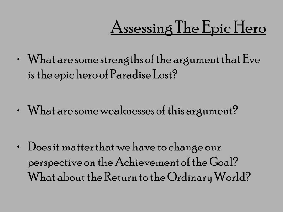 Assessing The Epic Hero What are some strengths of the argument that Eve is the epic hero of Paradise Lost.