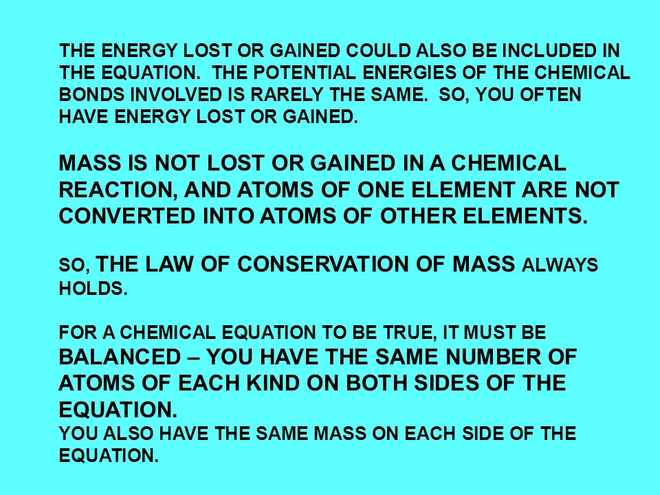 THE ENERGY LOST OR GAINED COULD ALSO BE INCLUDED IN THE EQUATION.