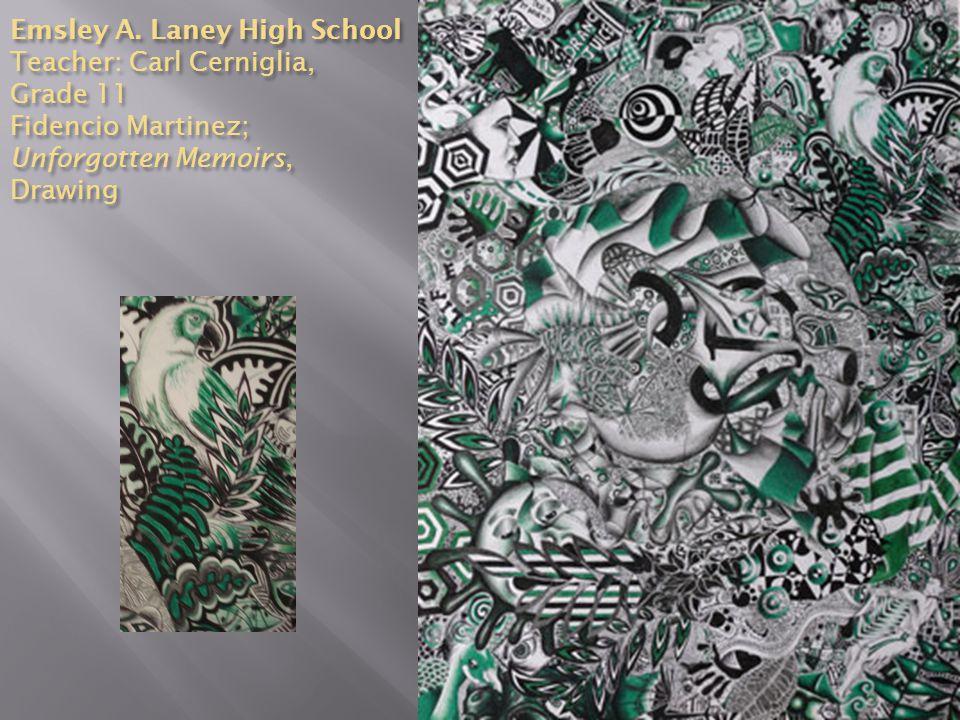 Emsley A. Laney High School Teacher: Carl Cerniglia, Grade 11 Fidencio Martinez; Unforgotten Memoirs, Drawing