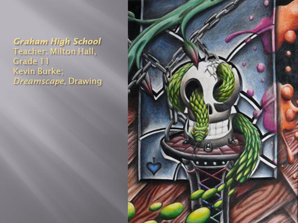 Graham High School Teacher: Milton Hall, Grade 11 Kevin Burke; Dreamscape, Drawing