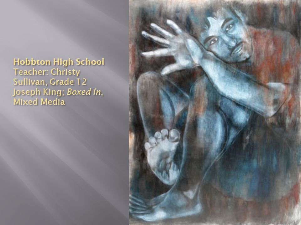 Hobbton High School Teacher: Christy Sullivan, Grade 12 Joseph King; Boxed In, Mixed Media