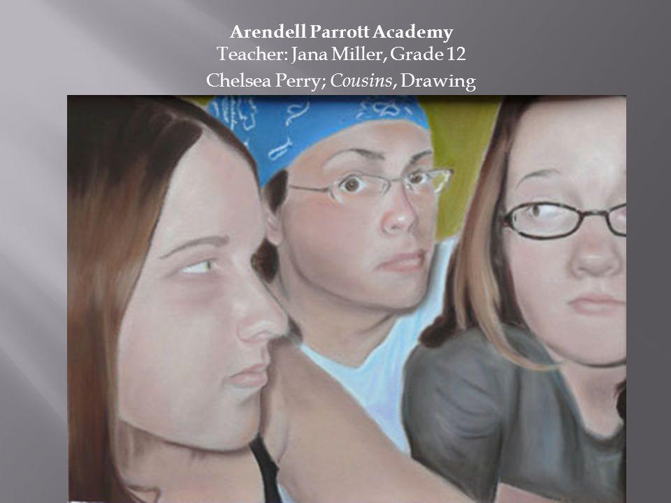 Arendell Parrott Academy Teacher: Jana Miller, Grade 12 Chelsea Perry; Cousins, Drawing