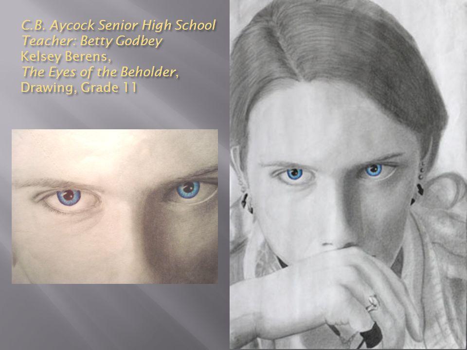 C.B. Aycock Senior High School Teacher: Betty Godbey Kelsey Berens, The Eyes of the Beholder, Drawing, Grade 11