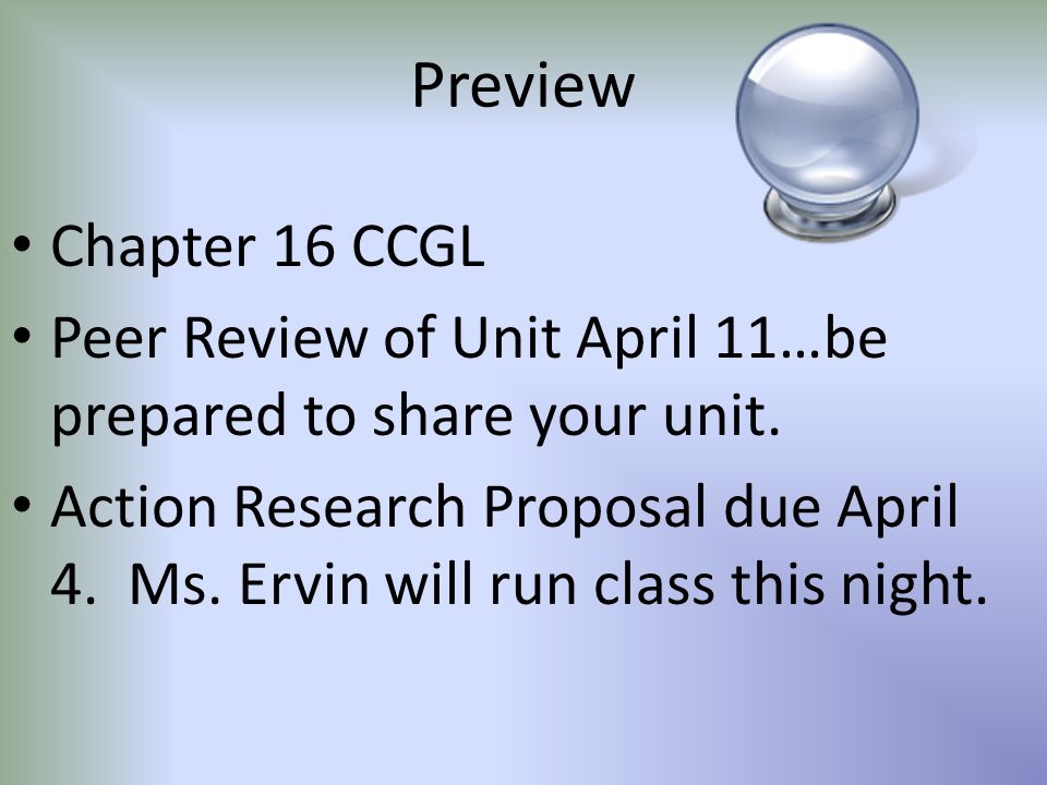 Preview Chapter 16 CCGL Peer Review of Unit April 11…be prepared to share your unit.