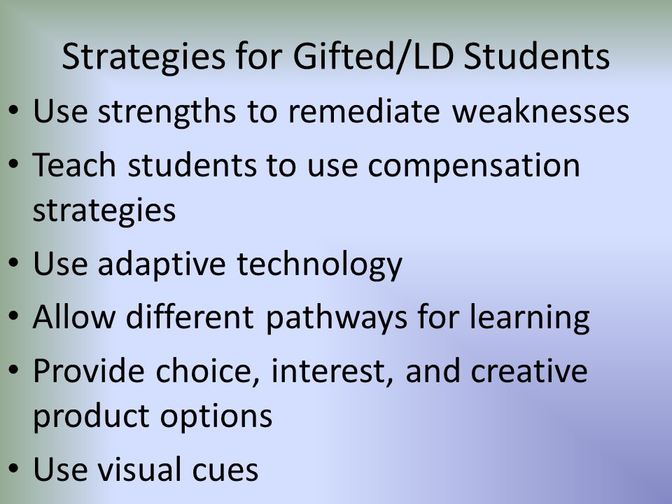 Strategies for Gifted/LD Students Cont.