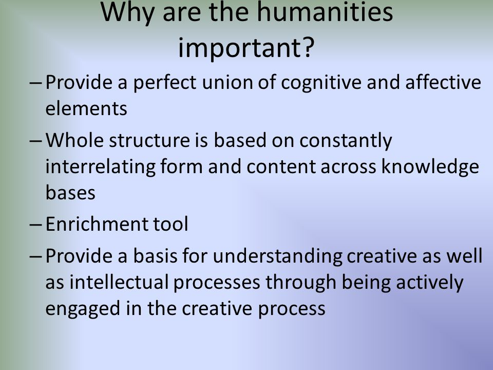 Why are the humanities important.