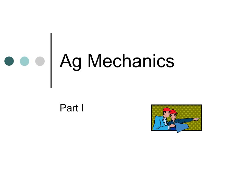 Ag Mechanics Part I