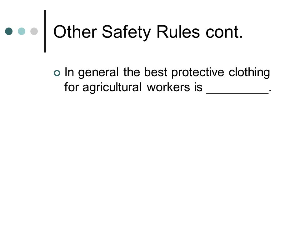 Other Safety Rules cont.