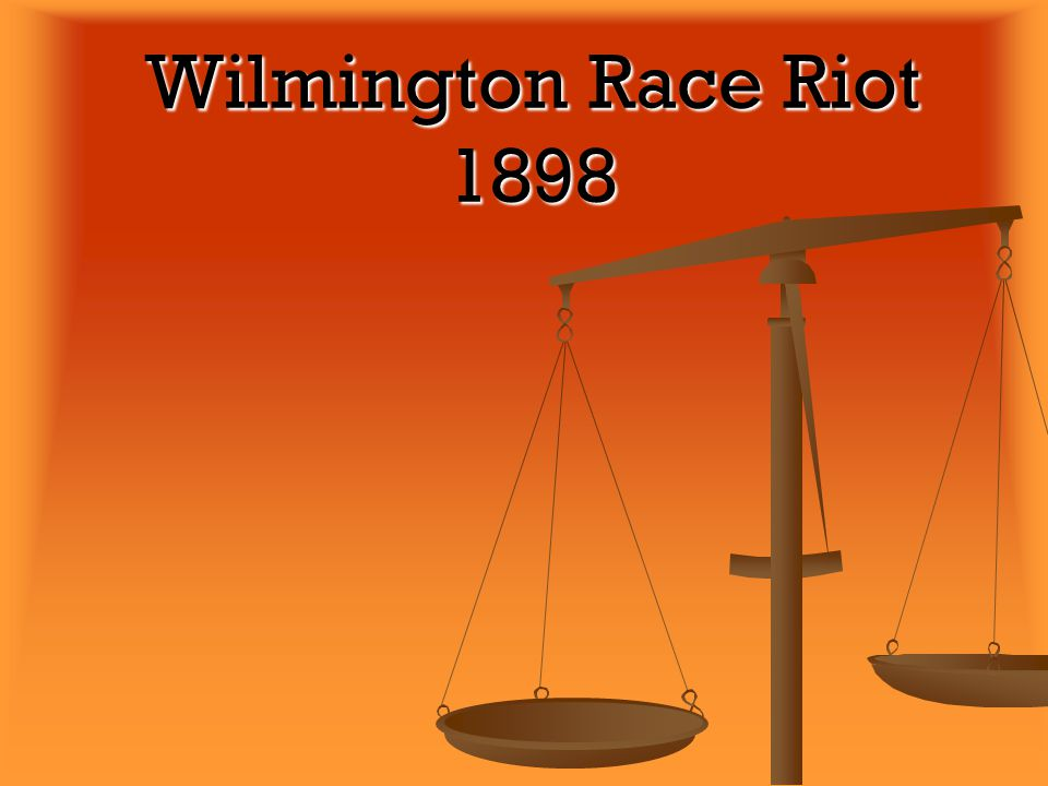 The Wilmington Race Riot was the result of the 1898 white supremacy campaign instituted by the Democratic Party.