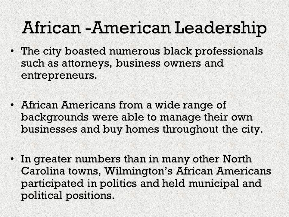 African -American Leadership The city boasted numerous black professionals such as attorneys, business owners and entrepreneurs. African Americans fro