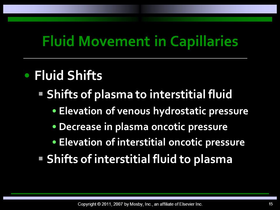 15 Fluid Movement in Capillaries Fluid Shifts   Shifts of plasma to interstitial fluid Elevation of venous hydrostatic pressure Decrease in plasma o