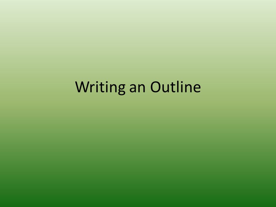 Writing an Outline