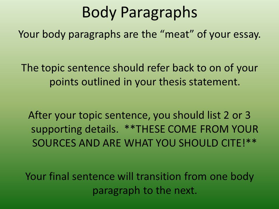body paragraph in an essay Template for creating a body paragraph the following template can be used for creating a body paragraph simply follow the formula and change the information to.