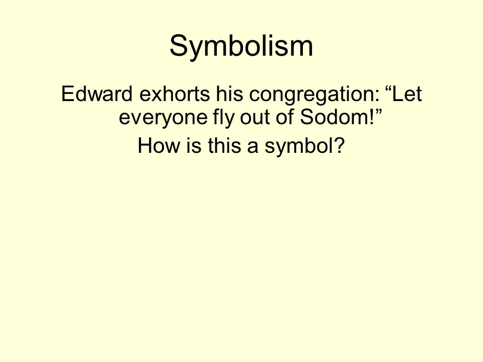 """Symbolism Edward exhorts his congregation: """"Let everyone fly out of Sodom!"""" How is this a symbol?"""