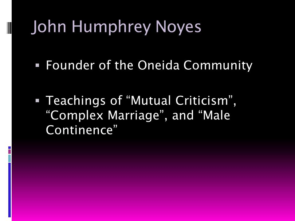 John Humphrey Noyes  Founder of the Oneida Community  Teachings of Mutual Criticism , Complex Marriage , and Male Continence