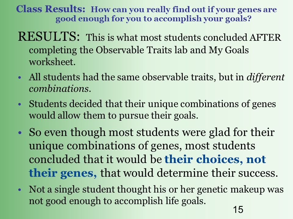 14 How can you really find out if your genes are good enough for you to accomplish your goals.