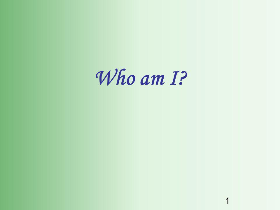1 Who am I?