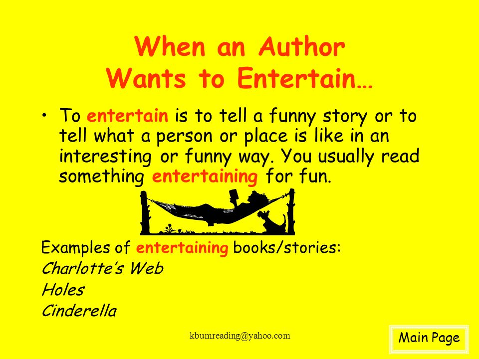 kbumreading@yahoo.com When an Author Wants to Inform… To inform is to teach a lesson or to show how to make something.