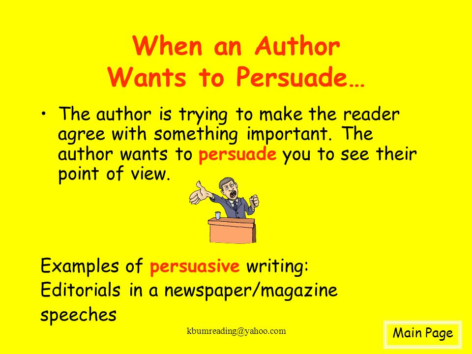 kbumreading@yahoo.com When an Author Wants to Persuade… The author is trying to make the reader agree with something important. The author wants to pe