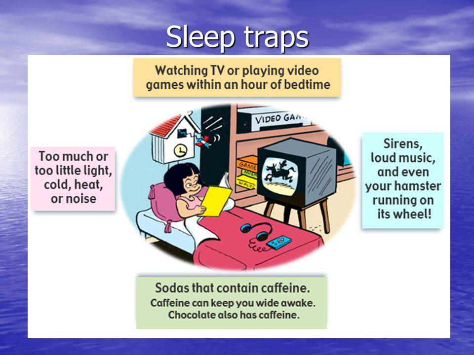 Sleep traps