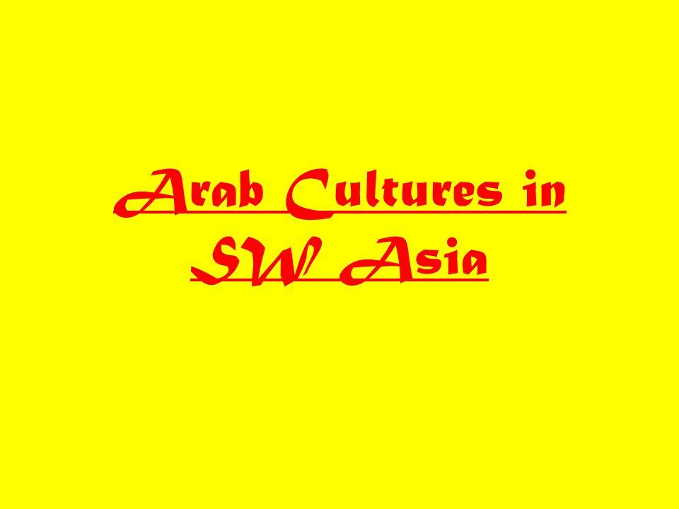 Arab Cultures in SW Asia