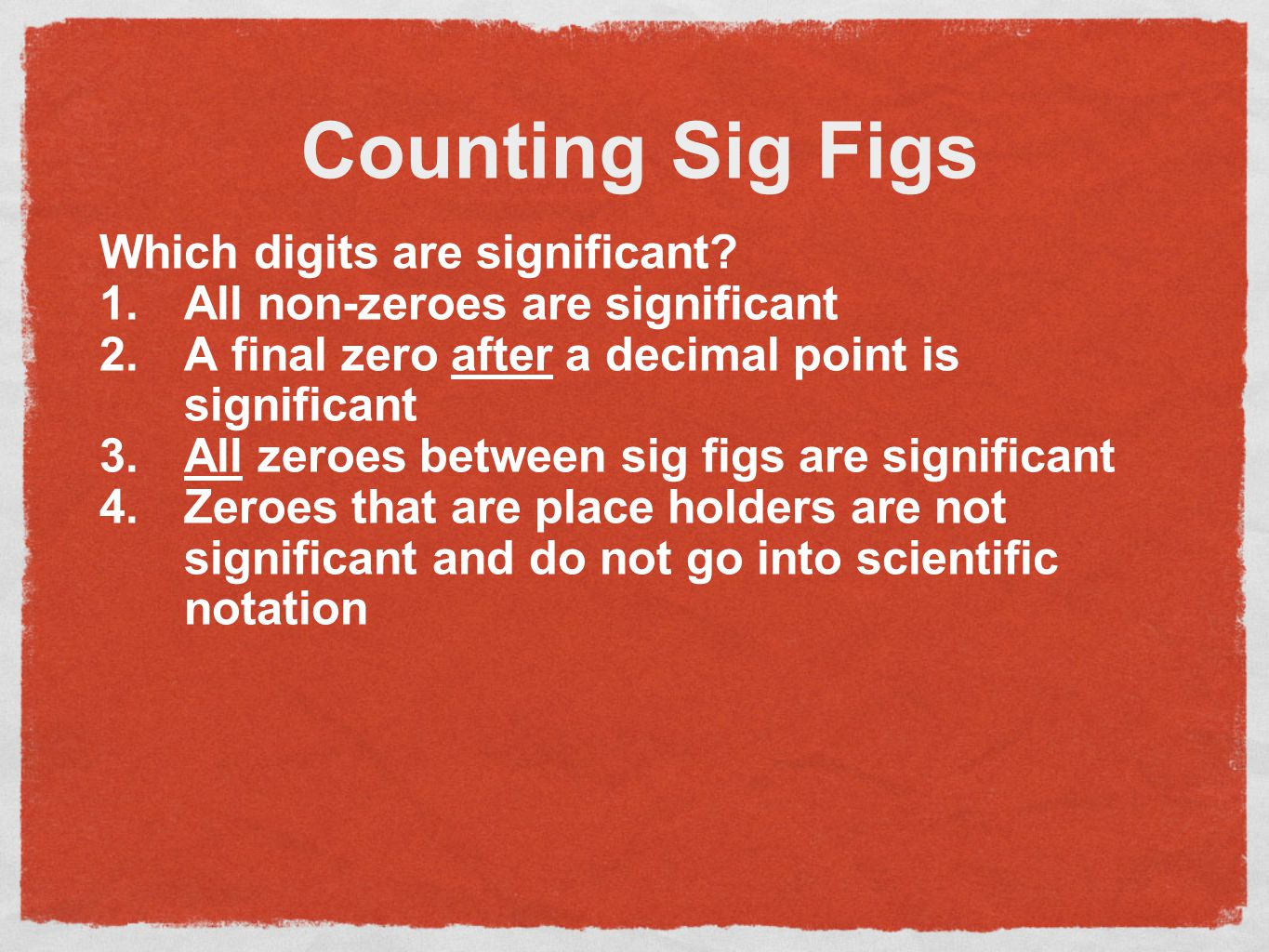 Significant Figures or Digits Significant Figures (sig figs) are all digits which show where an actual measurement is made; the more sig figs, the bet