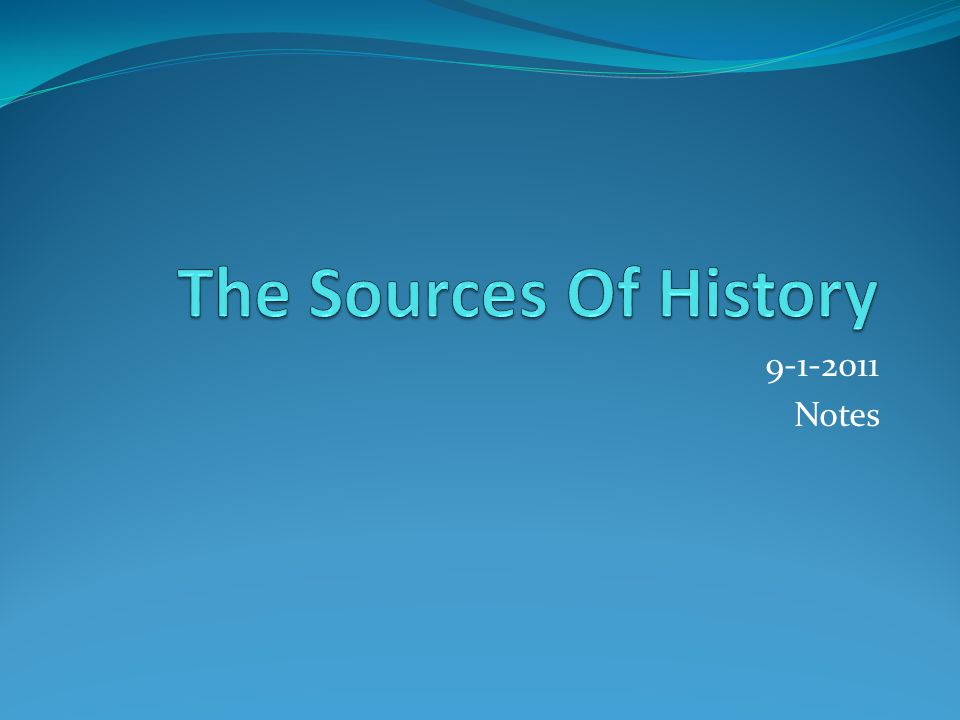 How do historians find out about the past.