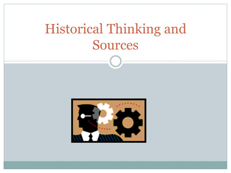 Historical Thinking and Sources
