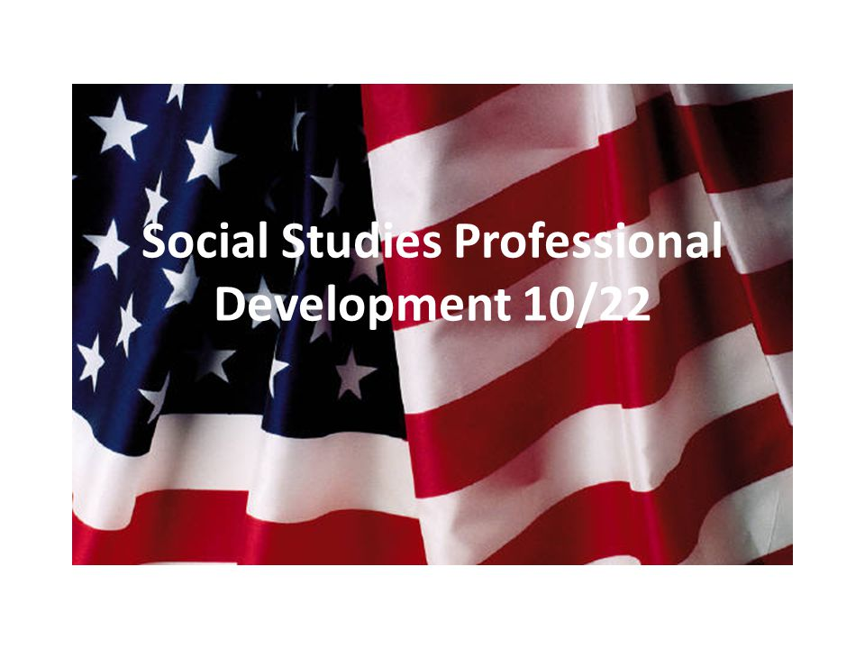 Social Studies Professional Development 10/22