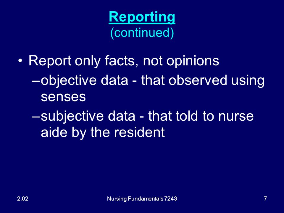 Nursing Fundamentals 72438 Reporting (continued) Observe resident's environment and report safety hazards 2.02