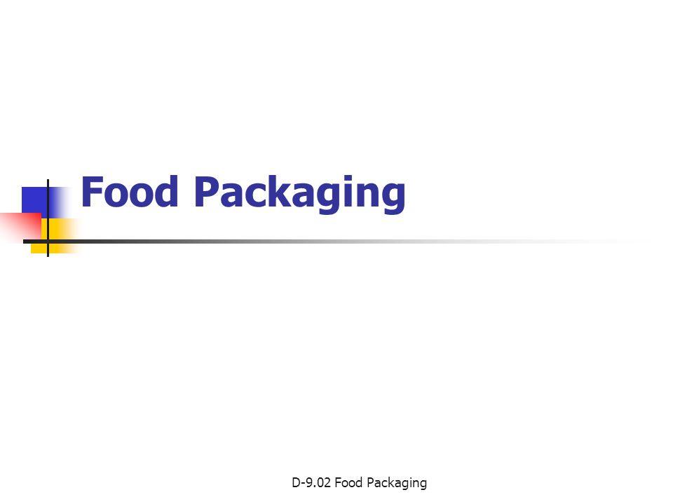 D-9.02 Food Packaging What is food packaging.