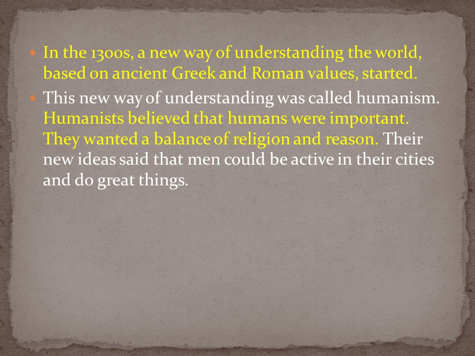 Italians began to study early Greek and Roman works.